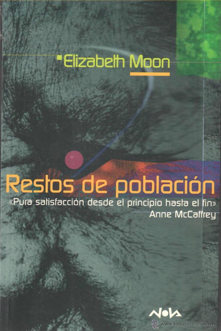 CIENCIA-FICCION.ELIZABETH MOON. RESTOS DE POBLACION. NOVA 115. EDICIONES B (Libros Nuevos - Literatura - Narrativa - Ciencia Ficción y Fantasía)