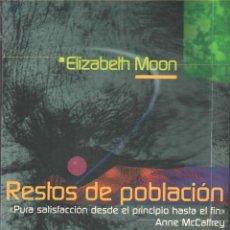 Libros: CIENCIA-FICCION.ELIZABETH MOON. RESTOS DE POBLACION. NOVA 115. EDICIONES B. Lote 177368524