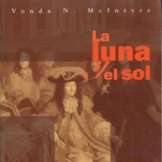 Libros: CIENCIA-FICCION.LA LUNA Y EL SOL.VONDA N MCINTYRE. NOVA 125. EDICIONES B.. Lote 83937724