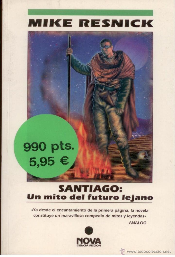 CIENCIA-FICCION.SANTIAGO. MIKE RESNICK. NOVA 95. EDICIONES B. PERFECTO ESTADO (Libros Nuevos - Literatura - Narrativa - Ciencia Ficción y Fantasía)