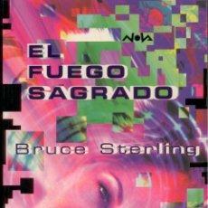 Libros: CIENCIA-FICCION. BRUCE STERLING. EL FUEGO SAGRADO . NOVA 114. EDICIONES B. Lote 140921726