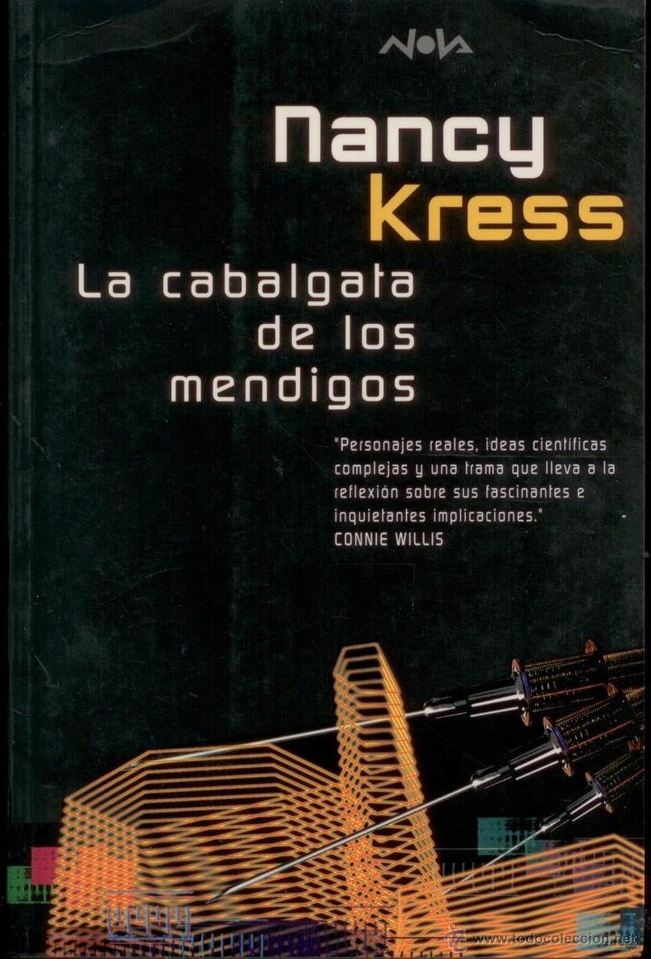 CIENCIA-FICCION .LA CABALGATA DE LOS MENDIGOS. NANCY KRESS. NOVA 111. EXCELENTE (Libros Nuevos - Literatura - Narrativa - Ciencia Ficción y Fantasía)