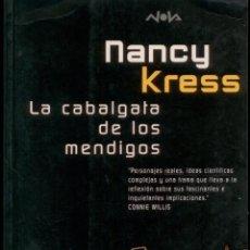 Libros: CIENCIA-FICCION .LA CABALGATA DE LOS MENDIGOS. NANCY KRESS. NOVA 111. EXCELENTE. Lote 206287931