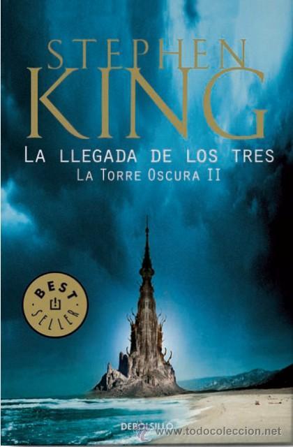 LA LLEGADA DE LOS TRES : LA TORRE OSCURA II DE STEPHEN KING BEST SELLER EDICIONES DEBOLSILLO (Libros Nuevos - Literatura - Narrativa - Ciencia Ficción y Fantasía)
