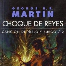 Libros: CHOQUE DE REYES CANCIÓN DE HIELO Y FUEGO 2 (JUEGO DE TRONOS) GEORGE R.R. MARTIN. Lote 94459214