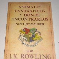 Libros: ANIMALES FANTASTICOS Y DONDE ENCONTRARLOS POR J.K. ROWLING. Lote 103591827