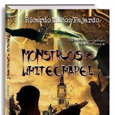 Livres: RICARDO MUÑOZ FAJARDOMONSTRUOS DE WHITECHAPEL. HOLMES Y EL DESTRIPADOR STEAMPUNK.. Lote 96327587