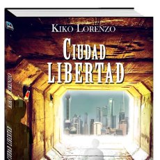 Libros: KIKO LORENZO, CIUDAD LIBERTAD. Lote 96331051