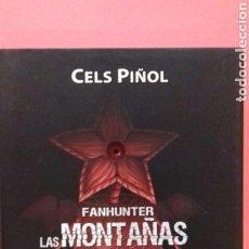 Livres: FAN HUNTER. LAS MONTAÑAS DE LA LOCURA DE CELS PIÑOL. Lote 96614132