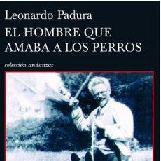 Libros: EL HOMBRE QUE AMABA A LOS PERROS POR LEONARDO PADURA. Lote 114885914