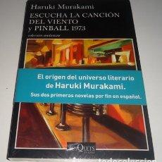 Libros: ESCUCHA LA CANCIÓN DEL VIENTO Y PINBALL 1973 POR HARUKI MURAKAMI. Lote 127978616