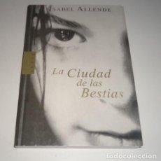 Libros: LA CIUDAD DE LAS BESTIAS POR ISABEL ALLENDE. Lote 98361835