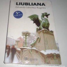 Libros: LIUBLIANA POR EDUARDO SÁNCHEZ RUGELES . Lote 98439051