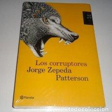 Libros: LOS CORRUPTORES POR JORGE ZEPEDA PATTERSON. Lote 98637851