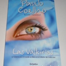Libros: LAS VALKIRIAS: LA BATALLA POR EL MUNDO SE LIBRA EN EL INTERIOR DE CADA UNO POR PAILO COELHO. Lote 98638311