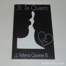 Libros: SI, TE QUIERO (VOLUME 1) POR VALERIA CÁCERES B. . Lote 98688071