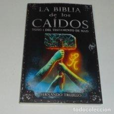 Libros: LA BIBLIA DE LOS CAÍDOS. TOMO 1 DEL TESTAMENTO DE MAD POR FERNANDO TRUJILLO . Lote 98688367