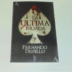 Libros: LA ÚLTIMA JUGADA POR FERNANDO TRUJILLO . Lote 98688535