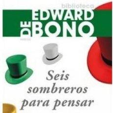 Libros: SEIS SOMBREROS PARA PENSAR POR EDWARD DE BONO. Lote 98690247