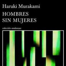 Libros: HOMBRES SIN MUJERES POR HARUKI MURAKAMI . Lote 98720979
