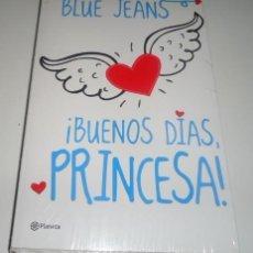 Libros: ¡BUENOS DÍAS, PRINCESA! POR BLUE JEANS. Lote 109505031