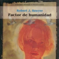 Libros: CIENCIA FICCION. ROBERT J.SAWYER. FACTOR DE HUMANIDAD. LA FACTORIA DE IDEAS. RUSTICA. Lote 111969127