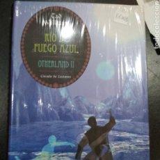 Libros: RÍO DE FUEGO AZUL. OTHERLAND II. TAD WILLIAMS. CÍRCULO DE LECTORES. TAPA DURA. Lote 112871902