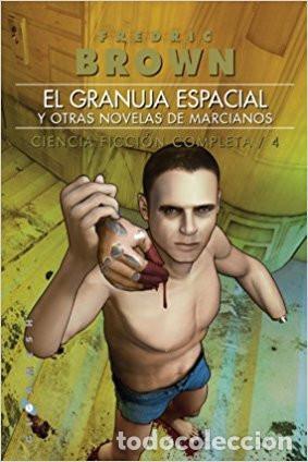 EL GRANUJA ESPACIAL Y OTRAS NOVELAS DE MARCIANOS (Libros Nuevos - Literatura - Narrativa - Ciencia Ficción y Fantasía)