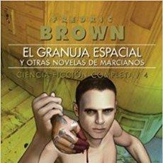 Libros: EL GRANUJA ESPACIAL Y OTRAS NOVELAS DE MARCIANOS. Lote 114888727
