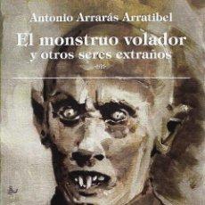 Libros: EL MONSTRUO VOLADOR Y OTROS SERES EXTRAÑOS. Lote 114893179