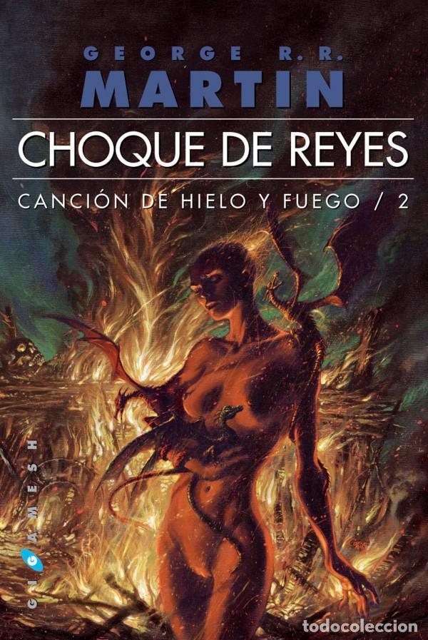 CHOQUE DE REYES - JUEGO DE TRONOS (Libros Nuevos - Literatura - Narrativa - Ciencia Ficción y Fantasía)