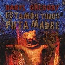 Libros: ESTAMOS TODOS DE PUTA MADRE - DARYL GREGORY (GIGAMESH, 2018) - ¡NUEVO!. Lote 120496087