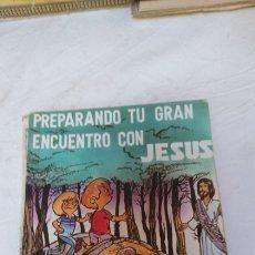 Libros: PREPARANDO TU GRAN ENCUENTRO CON JESUS. Lote 120557198
