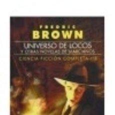 Libros: UNIVERSO DE LOCOS, Y OTRAS NOVELAS DE MARCIANOS CIENCIA FICCION COMPLETA 3. Lote 70633083