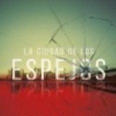 Libros: LA CIUDAD DE LOS ESPEJOS. Lote 100007164