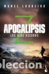 APOCALIPSIS Z. LOS DÍAS OSCUROS BOOKET (Libros Nuevos - Literatura - Narrativa - Ciencia Ficción y Fantasía)