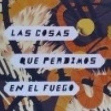 Libros: LAS COSAS QUE PERDIMOS EN EL FUEGO: THINGS WE LOST IN THE FIRE - SPANISH-LANGUAGE EDITION. Lote 128221456