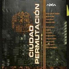 Libros: CIUDAD PERMUTACION - GREG EGAN. Lote 130158080