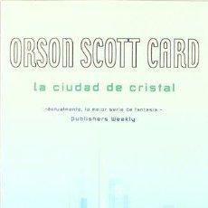 Libros: LA CIUDAD DE CRISTAL - ORSON SCOTT CARD. Lote 130158474
