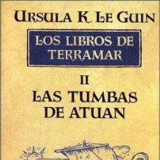 Libros: LAS TUMBAS DE ATUÁN (RÚSTICA). LOS LIBROS DE TERRAMAR. - URSULA K. LE GUIN. Lote 289827203
