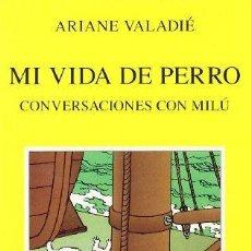 Libros: MI VIDA DE PERRO - ARIANE VALADIÉ. Lote 130158630