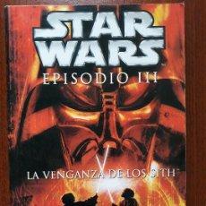 Libros: STAR WARS EPISODIO III LA VENGANZA DE LOS SITH- LUCAS BOOKS 2005. Lote 132554878