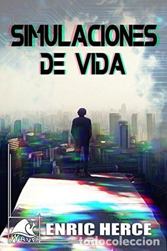 SIMULACIONES DE VIDA (Libros Nuevos - Literatura - Narrativa - Ciencia Ficción y Fantasía)
