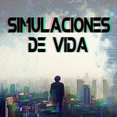 Libros: SIMULACIONES DE VIDA. Lote 135478134