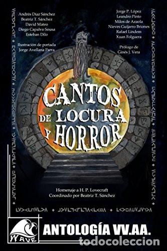 CANTOS DE LOCURA Y HORROR: ANTOLOGÍA HOMENAJE A H. P. LOVECRAFT (Libros Nuevos - Literatura - Narrativa - Ciencia Ficción y Fantasía)