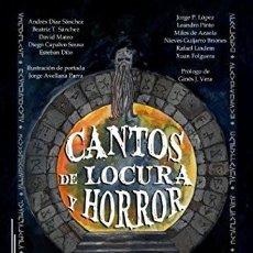 Libros: CANTOS DE LOCURA Y HORROR: ANTOLOGÍA HOMENAJE A H. P. LOVECRAFT. Lote 135478174