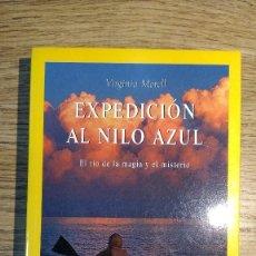 Libros: EXPEDICIÓN AL NILO AZUL DE VIRGINIA MORELL. Lote 136035786