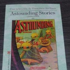 Libros: ASTOUNDING STORIES 1930-1939 UNA SELECCIÓN DE FRANCISCO ARELLANO. Lote 139755310