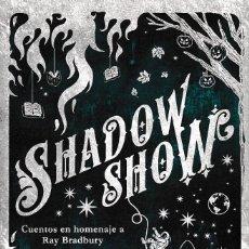 Libros: SHADOW SHOW. CUENTOS EN HOMENAJE A RAY BRADBURY (VV.AA) KELONIA 2018. Lote 142338690