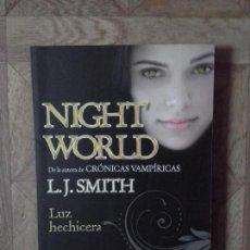Libros: L. J. SMITH - NIGHT WORLD - LUZ HECHICERA. Lote 142852250